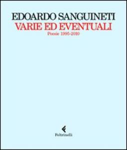 Libro Varie ed eventuali. Poesie 1995-2010 Edoardo Sanguineti