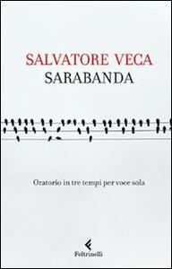 Sarabanda. Oratorio in tre tempi per voce sola - Salvatore Veca - copertina