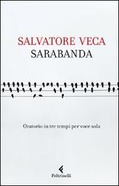 Sarabanda. Oratorio in tre tempi per voce sola