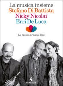 Foto Cover di La musica insieme. Con CD Audio, Libro di AA.VV edito da Feltrinelli