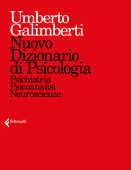 Libro Nuovo dizionario di psicologia. Psichiatria, psicoanalisi, neuroscienze Umberto Galimberti