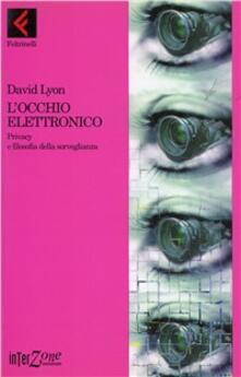 L occhio elettronico. Privacy e filosofia della sorveglianza.pdf