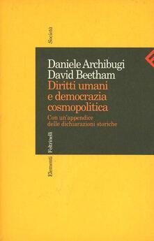 Diritti umani e democrazia cosmopolitica. Con un'appendice delle dichiarazioni storiche - Daniele Archibugi,David Beetham - copertina