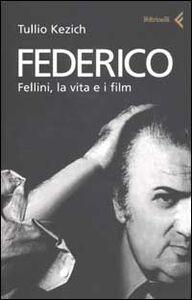 Libro Federico Fellini, la vita e i film Tullio Kezich