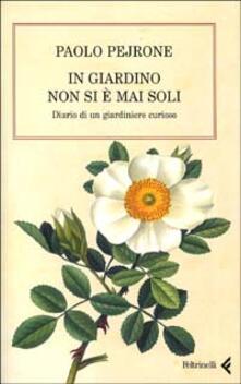 Fondazionesergioperlamusica.it In giardino non si è mai soli. Diario di un giardiniere curioso Image
