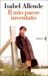Libro Il mio paese inventato Isabel Allende