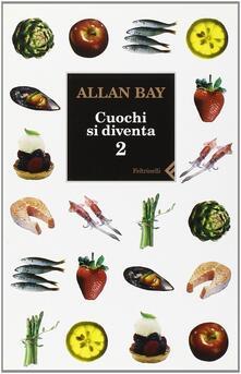Premioquesti.it Cuochi si diventa. Le ricette e i trucchi della buona cucina italiana di oggi. Vol. 2 Image