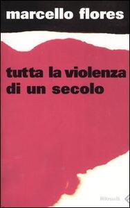 Tutta la violenza di un secolo