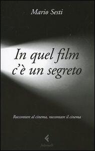 Libro In quel film c'è un segreto Mario Sesti