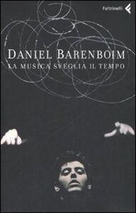 Libro La musica sveglia il tempo Daniel Barenboim