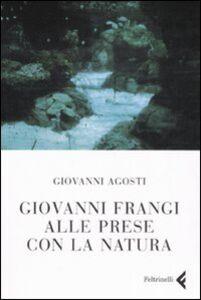 Libro Giovanni Frangi alle prese con la natura Giovanni Agosti