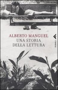 Libro Una storia della lettura Alberto Manguel
