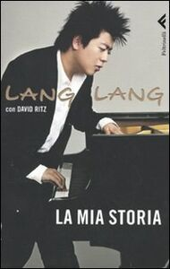 Libro La mia storia Lang Lang , David Ritz