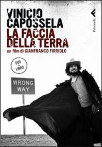 Libro Vinicio Capossela. La faccia della terra. DVD. Con libro Gianfranco Firriolo