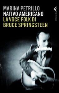 Libro Nativo americano. La voce folk di Bruce Springsteen Marina Petrillo