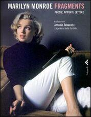 Libro Fragments. Poesie, appunti, lettere Marilyn Monroe