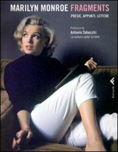 Foto Cover di Fragments. Poesie, appunti, lettere, Libro di Marilyn Monroe, edito da Feltrinelli