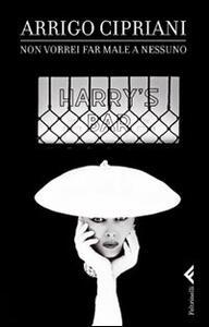 Non vorrei far male a nessuno - Arrigo Cipriani - copertina