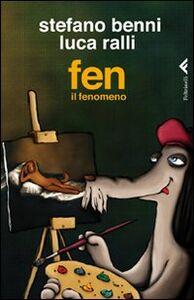 Foto Cover di Fen il fenomeno, Libro di Stefano Benni,Luca Ralli, edito da Feltrinelli