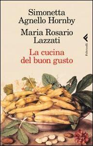 La cucina del buon gusto - Simonetta Agnello Hornby,Maria Rosario Lazzati - copertina