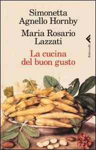 Libro La cucina del buon gusto Simonetta Agnello Hornby , M. Rosario Lazzati