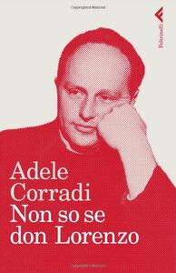 Libro Non so se Don Lorenzo Adele Corradi