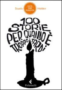 Libro 100 storie per quando è troppo tardi
