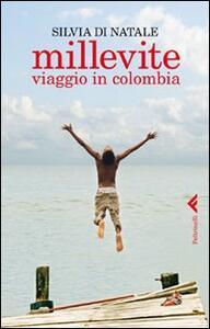 Millevite. Viaggio in Colombia - Silvia Di Natale - copertina