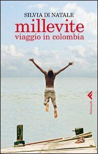 Libro Millevite. Viaggio in Colombia Silvia Di Natale