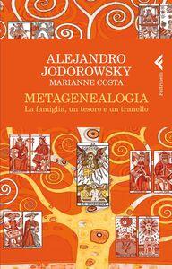 Libro Metagenealogia. La famiglia, un tesoro e un tranello Alejandro Jodorowsky , Marianne Costa