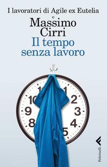 Il tempo senza lavoro - Massimo Cirri - copertina