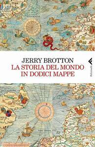 La storia del mondo in dodici mappe - Jerry Brotton - copertina