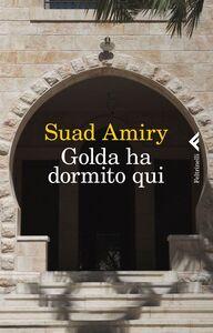 Libro Golda ha dormito qui Suad Amiry