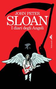 Foto Cover di I diari degli angeli, Libro di John P. Sloan, edito da Feltrinelli