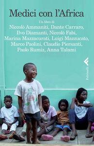 Foto Cover di Medici con l'Africa. DVD. Con libro, Libro di Carlo Mazzacurati, edito da Feltrinelli