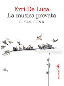 La musica provata. Il film. Il dvd. DVD - Erri De Luca - copertina