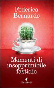 Momenti di insopprimibile fastidio - Federica Bernardo - copertina