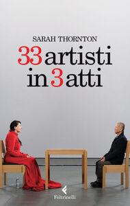 Libro 33 artisti in 3 atti Sarah Thornton