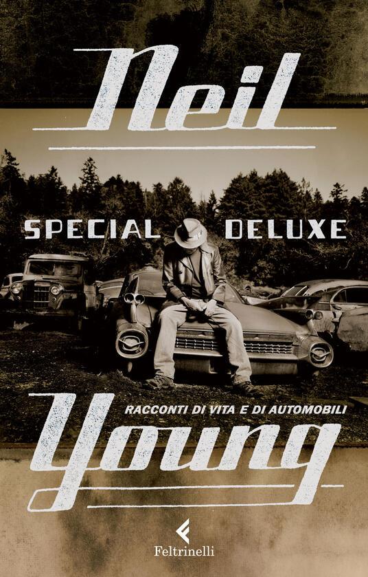 Special Deluxe. Racconti di vita e di automobili - Neil Young - copertina