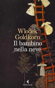 Libro Il bambino nella neve Wlodek Goldkorn