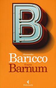 Libro Il nuovo Barnum Alessandro Baricco