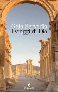 Libro I viaggi di Dio Gaia Servadio