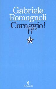 Coraggio! - Gabriele Romagnoli - copertina