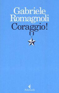 Libro Coraggio! Gabriele Romagnoli