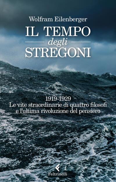 Il tempo degli stregoni. 1919-1929. Le vite straordinarie di ...