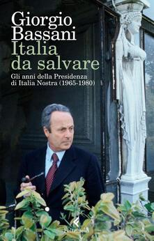 Italia da salvare. Gli anni della Presidenza di Italia Nostra (1965-1980).pdf