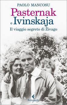 Pasternak e Ivinskaya. Il viaggio segreto di Zivago - Paolo Mancosu - copertina