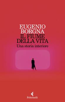 Il fiume della vita. Una storia interiore - Eugenio Borgna - copertina