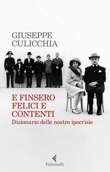 E finsero felici e contenti. Dizionario delle nostre ipocrisie - Giuseppe Culicchia - copertina