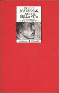 Foto Cover di Il soffio della vita. Corrispondenza con Evgenjia (1921-1931), Libro di Boris Pasternak, edito da Feltrinelli